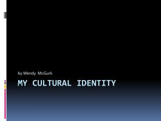My Cultural Identity