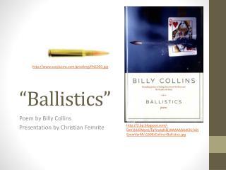 """""""Ballistics"""""""