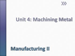 Manufacturing II