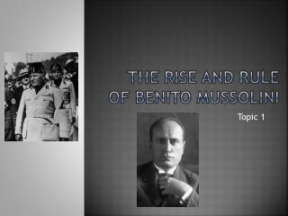 The Rise and Rule of Benito Mussolini