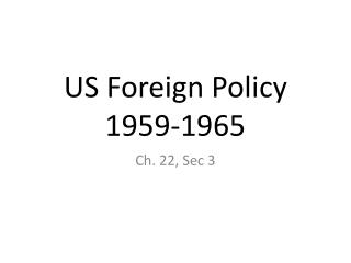 US Foreign Policy 1959-1965