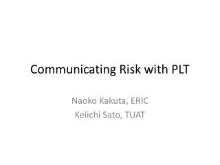 Communicating Risk with PLT