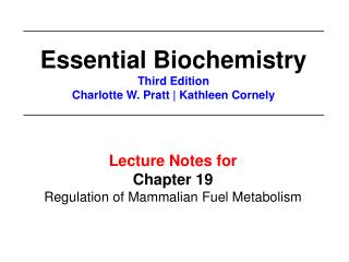 Lecture Notes for  Chapter 19 Regulation of Mammalian Fuel Metabolism
