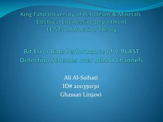 Ali Al- Saihati ID# 200350130 Ghassan Linjawi