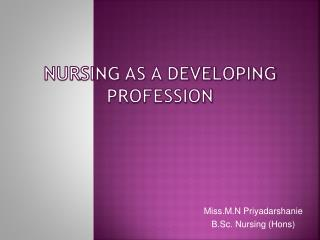 Nursing  as a Developing Profession
