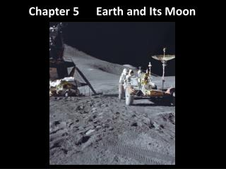 Chapter  5      Earth  and Its Moon