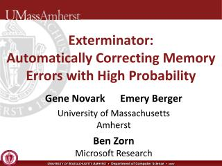 Exterminator:  Automatically Correcting Memory Errors with High Probability