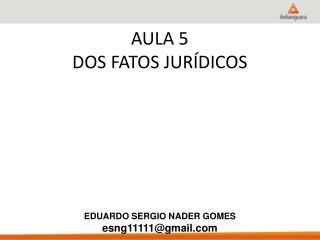 AULA 5 DOS FATOS JURÍDICOS