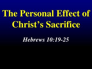 The Personal Effect of  Christ's  Sacrifice