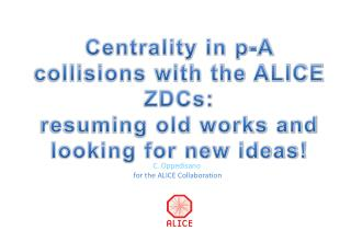 Centrality in p-A collisions with the ALICE ZDCs:  resuming old works and looking for new ideas!