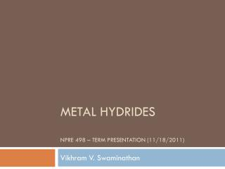 Metal Hydrides NPRE 498 – Term Presentation (11/18/2011)