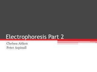 Electrophoresis Part 2