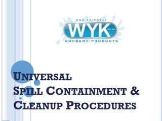 Universal  Spill Containment &  Cleanup Procedures