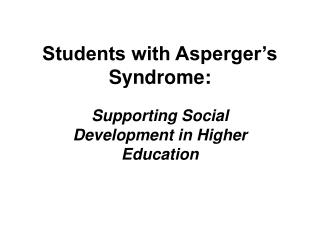 Students with Asperger s Syndrome: