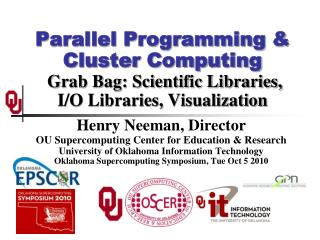 Henry Neeman, Director OU Supercomputing Center for Education & Research