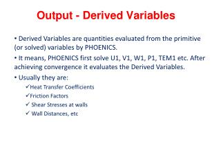 Output - Derived Variables