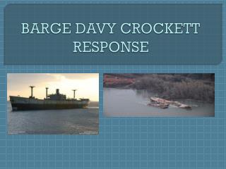 BARGE DAVY CROCKETT RESPONSE