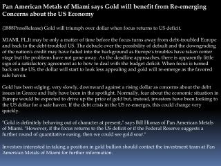 Pan American Metals of Miami says Gold will benefit from Re-