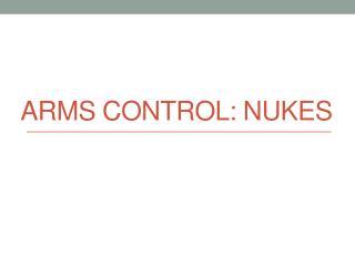 Arms Control: Nukes