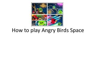 How to play Angry Birds Space