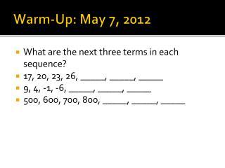 Warm-Up: May 7, 2012