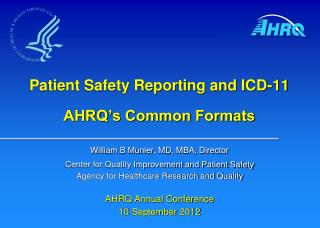 Patient Safety Reporting and ICD-11 AHRQ's Common Formats