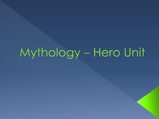 Mythology – Hero Unit
