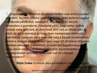 Böjte  Csaba  ferences atya gondolatai a megmaradásról Magyar Kurír, 2012