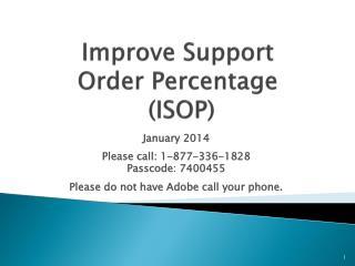 Improve Support  Order Percentage  (ISOP)