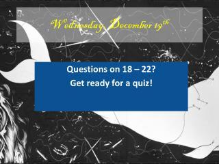 Wednesday, December 19 th