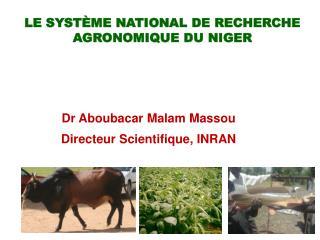 Le Syst�me National de Recherche agronomique du Niger