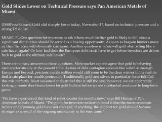 Gold Slides Lower on Technical Pressure says Pan American Me