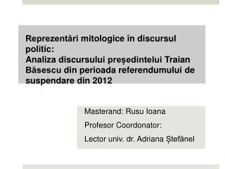 Masterand : Rusu Ioana Profesor Coordonator :  Lector  univ.  dr. Adriana  Ștefănel