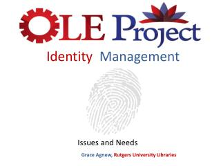 Identity   Management                 Issues and Needs