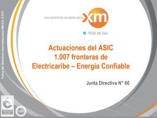 Actuaciones del ASIC  1.007 fronteras de Electricaribe – Energía Confiable