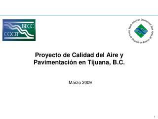 Proyecto de Calidad del Aire y  Pavimentación en Tijuana, B.C.