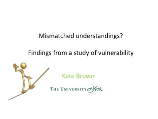 Mismatched understandings?  Findings from a study of vulnerability