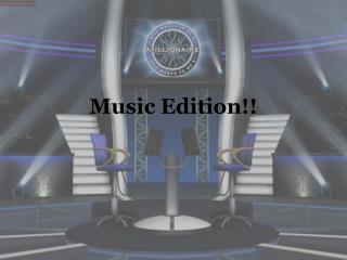 Music Edition!!