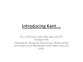 Introducing Kant….
