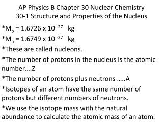 AP Physics B Chapter 30 Nuclear Chemistry 30-1 Structure and Properties of the Nucleus