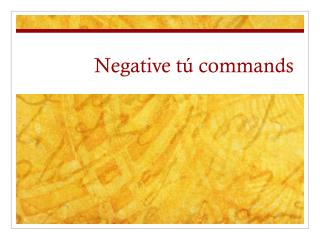 Negative  t ú  commands