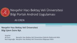 Nevşehir Hacı Bektaş Veli Üniversitesi Bilgi  Portalı Android  Uygulaması