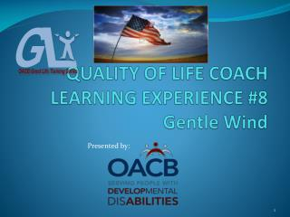 QUALITY OF LIFE COACH LEARNING EXPERIENCE #8 Gentle Wind