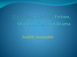 Reading Skills: Fiction, Short Stories, and Drama