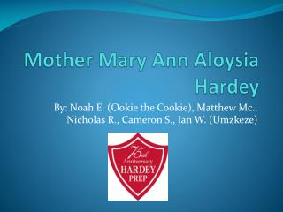 Mother Mary Ann Aloysia Hardey