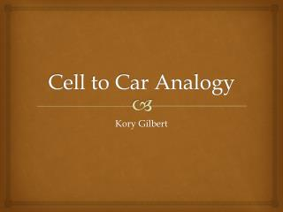 Cell to Car Analogy