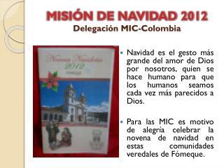 MISI�N DE NAVIDAD 2012 Delegaci�n MIC-Colombia