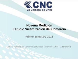 Novena Medición Estudio Victimización del Comercio Primer  Semestre  2013