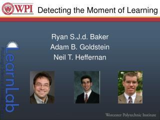 Ryan  S.J.d . Baker Adam  B. Goldstein Neil T. Heffernan