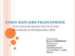UNION BANCAIRE FRANCOPHONE